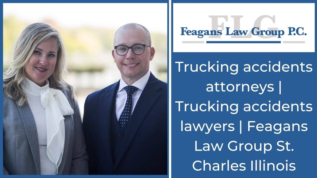 Trucking accidents attorneys | Trucking accidents lawyers | Feagans Law Group St. Charles Illinois